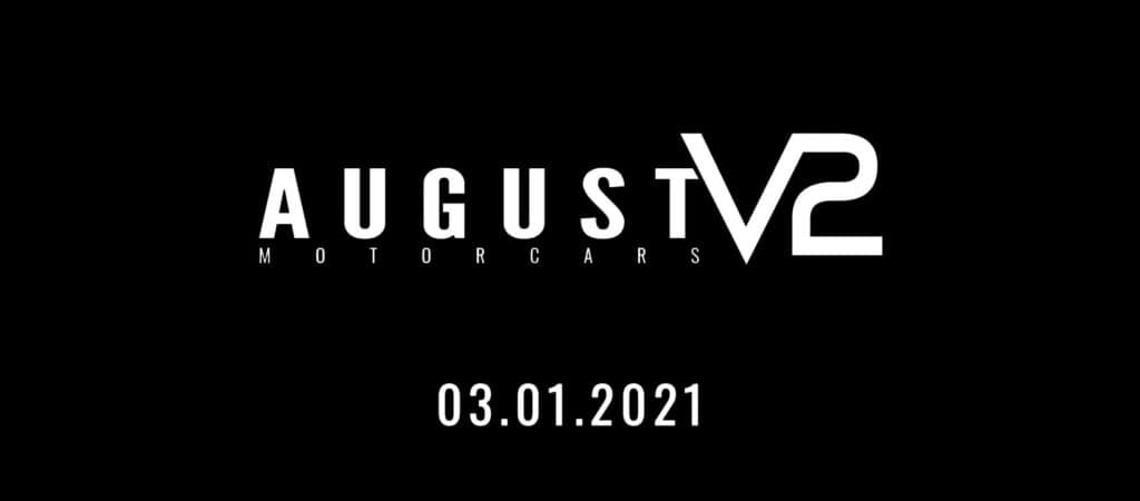 August V2 - The Next Chapter of August Motorcars