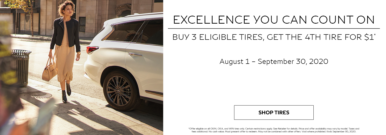 Buy 3 tires get the 4th tire for $1. Restrictions may apply. See retailer for complete details. Offer runs from August 1 through September 30.