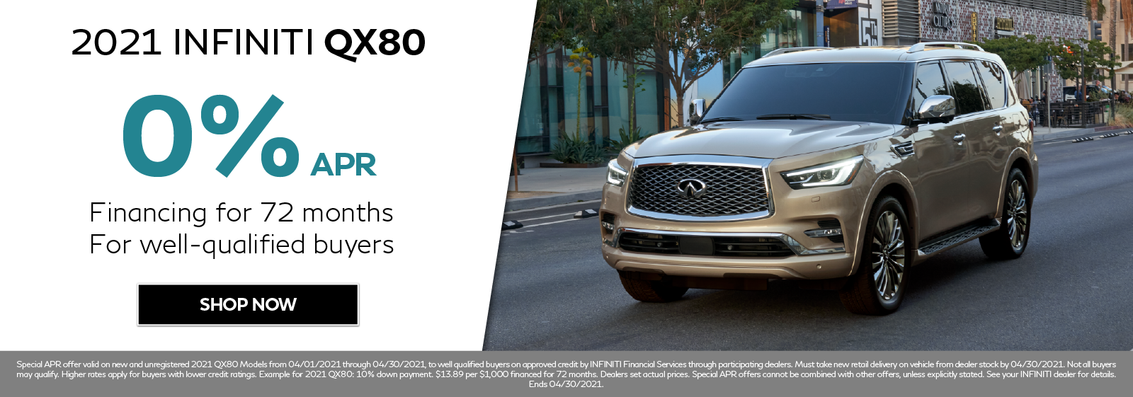 0% APR on new 2021 INFINITI QX80. Click to shop now.