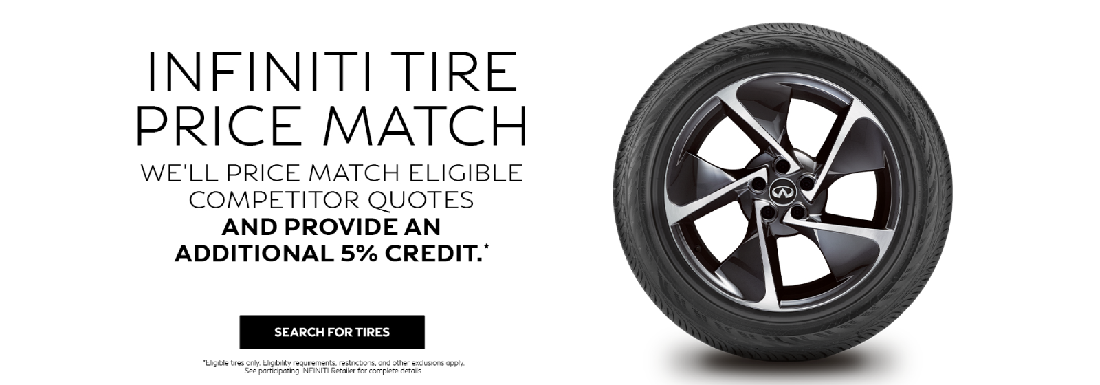 TIRE PRICE MATCH ON ELIGIBLE COMPETITORS PLUS 5% CREDIT