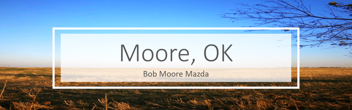 Bob Moore Mazda Serving Moore