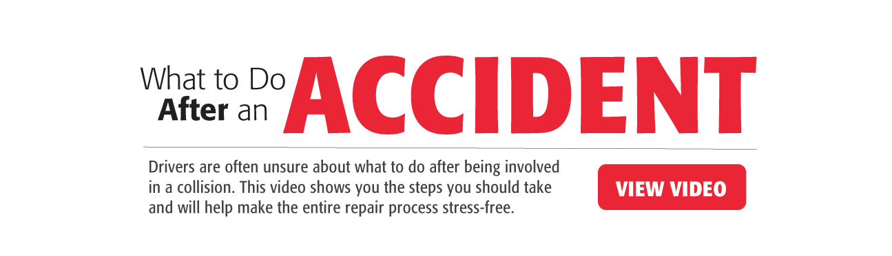 What to do after an accident – View a Video that describes the steps you can take and that will help make the entire repair process stress-free