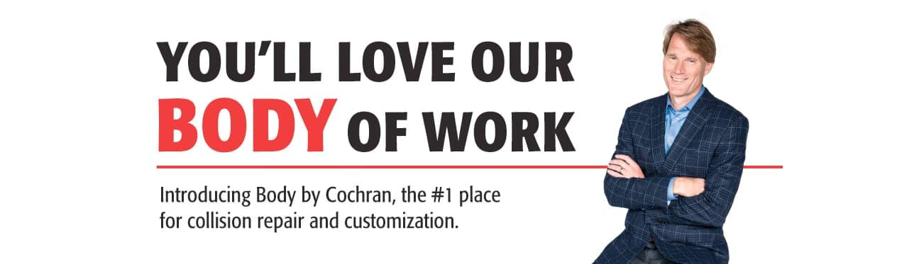Welcome to Body by Cochran – You'll love our Body of work. Randked #1 in Collision Repair and Customization