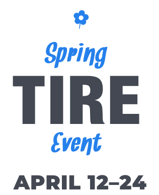 Spring Tire Event | April 12-24