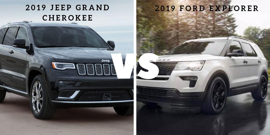 Compare: 2019 Jeep Grand Cherokee vs. 2019 Ford Explorer