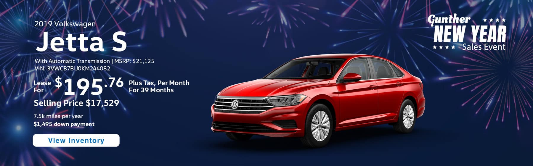 Lease the 2019 Jetta S for $195.76 per month, plus tax for 39 months.