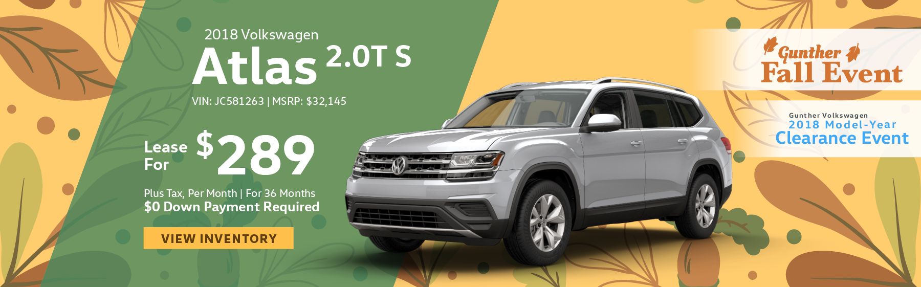 Lease the 2018 Volkswagen Atlas 3.6L V6 S for $289 per month, plus tax for 36 months. Click here to view inventory.