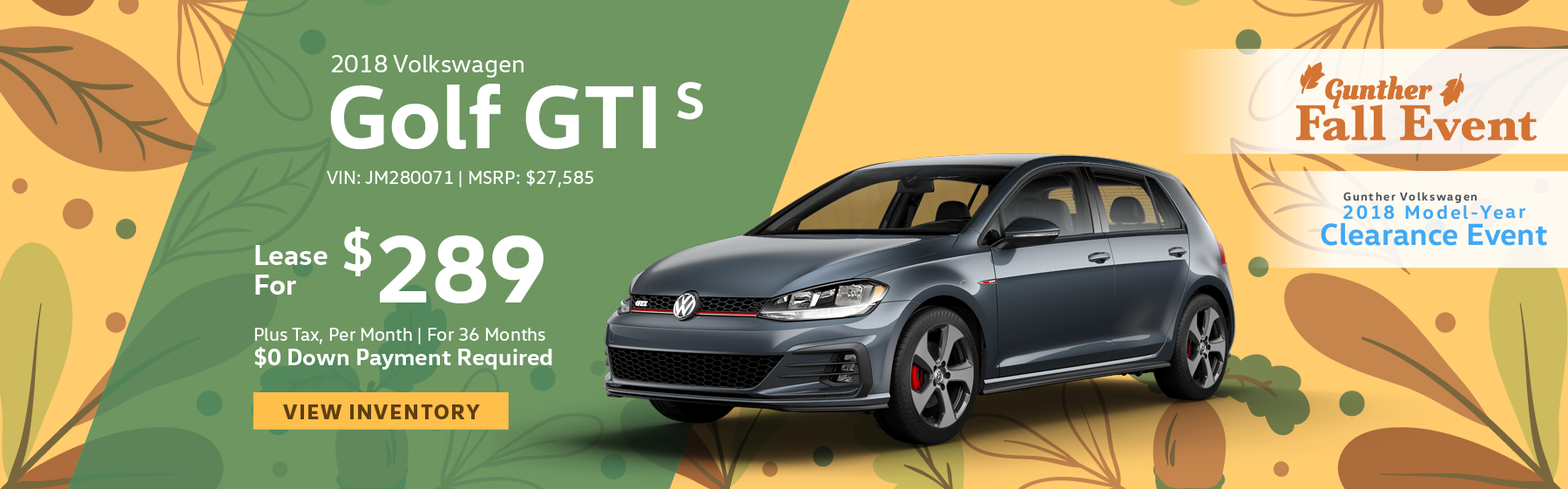 Lease the 2018 Volkswagen Golf GTI S for $289 per month, plus tax for 36 months. Click here to view inventory.