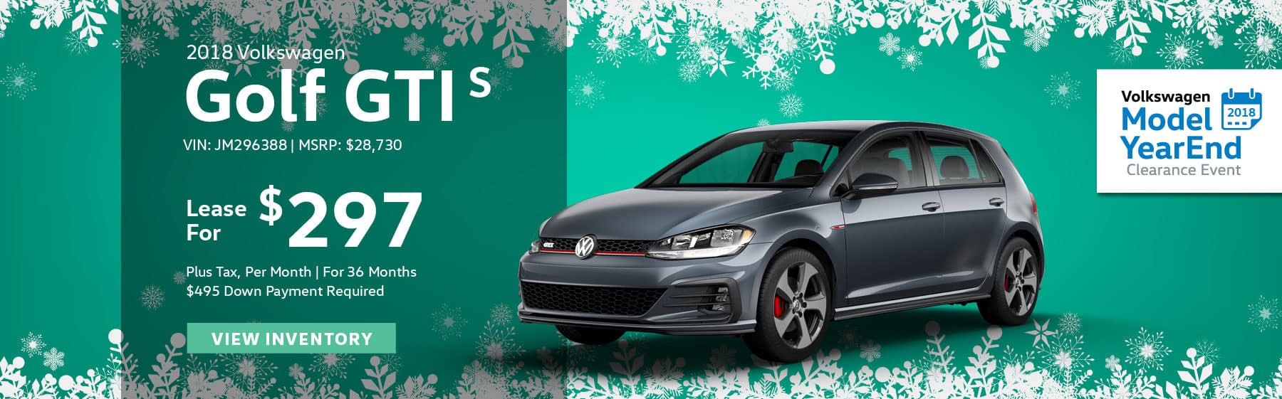 Lease the 2018 Volkswagen Golf GTI S for $297 plus tax for 36 months. $495 Down payment required.