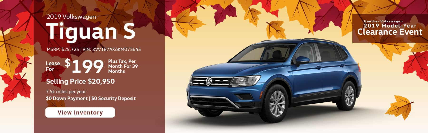 Lease the 2019 Tiguan S for $199 per month, plus tax for 39 months.
