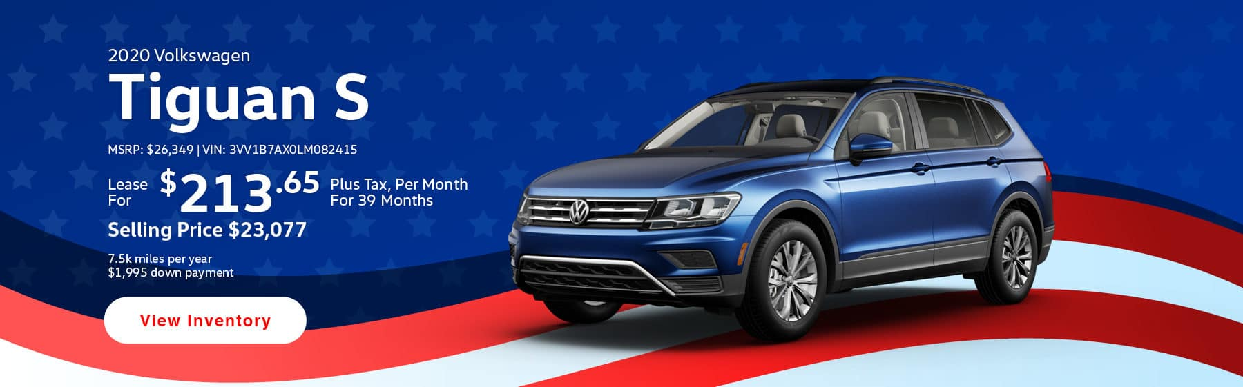 Lease the 2020 Tiguan S for $213.65 per month, plus tax for 39 months.