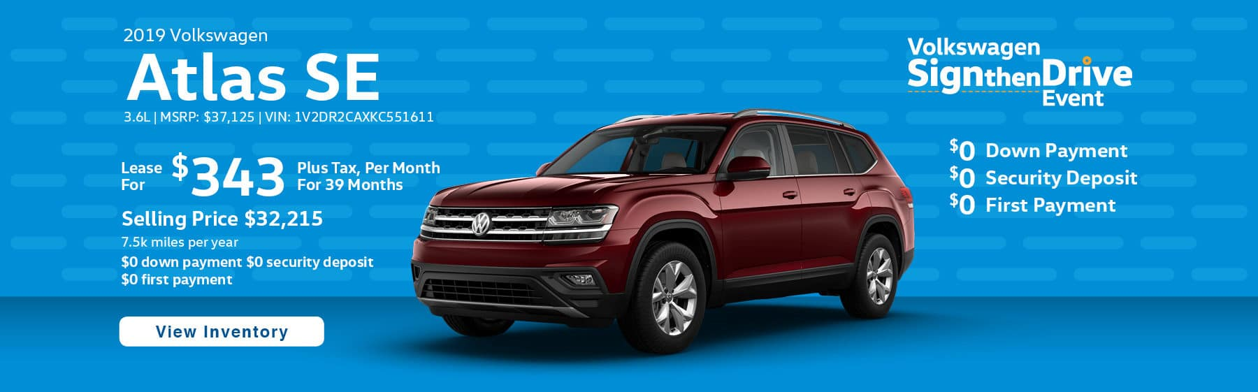 Lease the 2019 Volkswagen Atlas 3.6 SE for $343 plus tax for 39 months. $0 Down payment required.