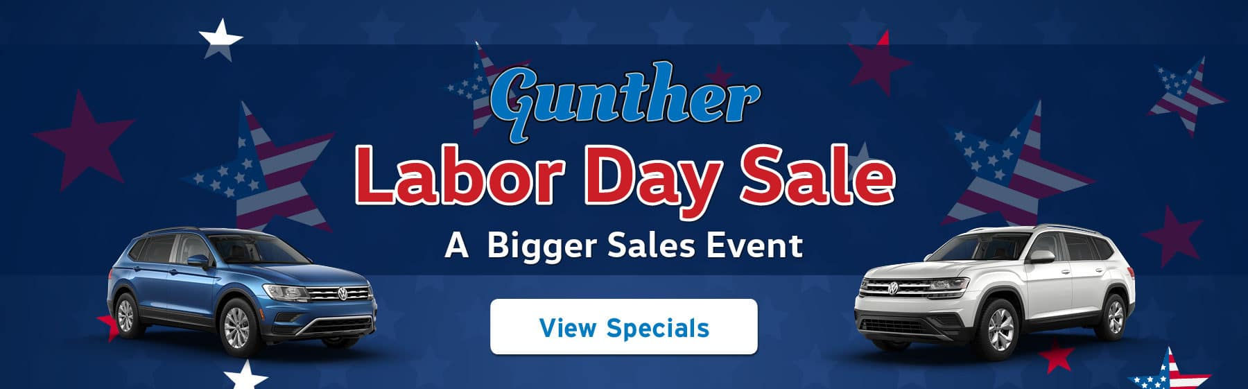 Gunther Labor Day Sale. A bigger sales event! View Specials.
