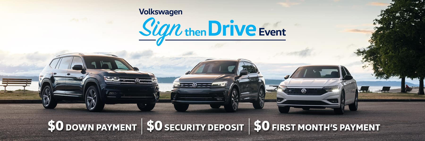 Volkswagen's Sign then Drive Event. $0 down payment, $0 security  deposit, $0 first months payment.