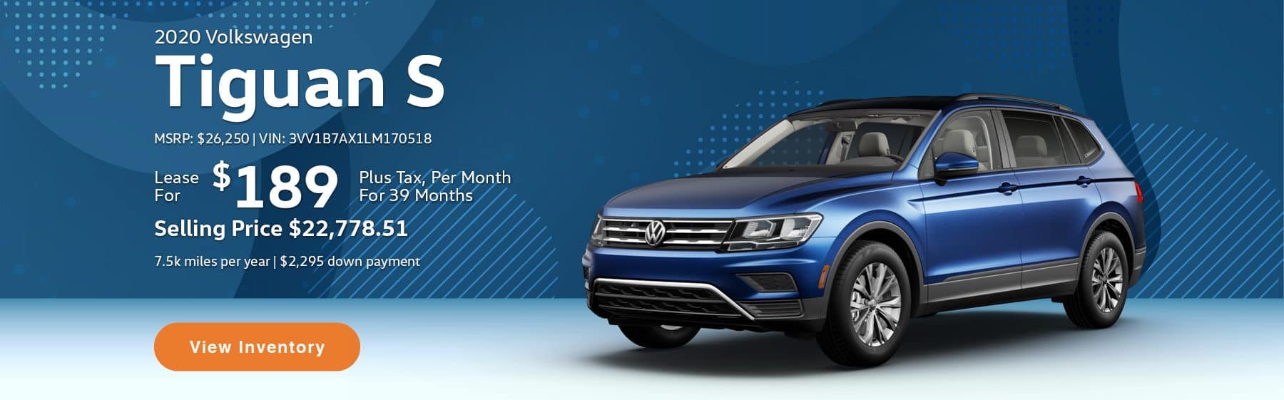 Lease the 2020 Tiguan S for $189 per month, plus tax for 39 months.