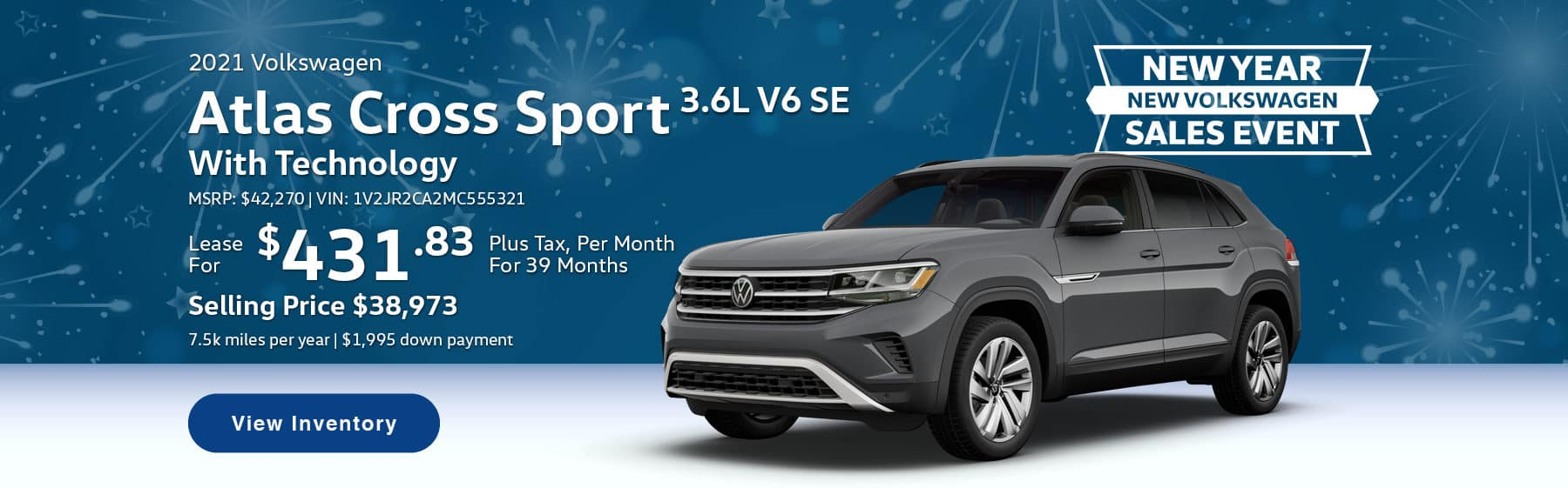 Lease the 2021 Atlas Cross Sport 3.6L V6 SE With Technology for $431.83 per month, plus tax for 39 months. Selling price is $38,973. 7,500 miles per year. $1,995 down payment. $41,350 MSRP. Vin #: 1V2JE2CA7MC209471.