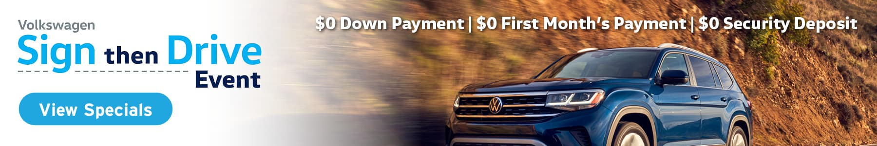 Volkswagen Sign then drive event. $0 Down Payment, $0 First Month's Payment, $0 Security Deposit. Click or tap here to visit our inventory.