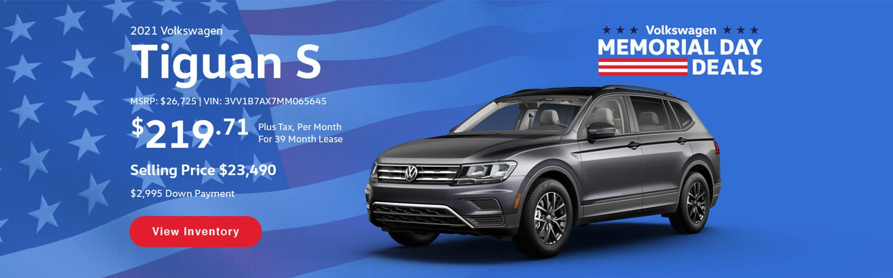 Lease the 2021 Volkswagen Tiguan S for $219.71 per month, plus tax, for 39 months. Selling price is $23,490.