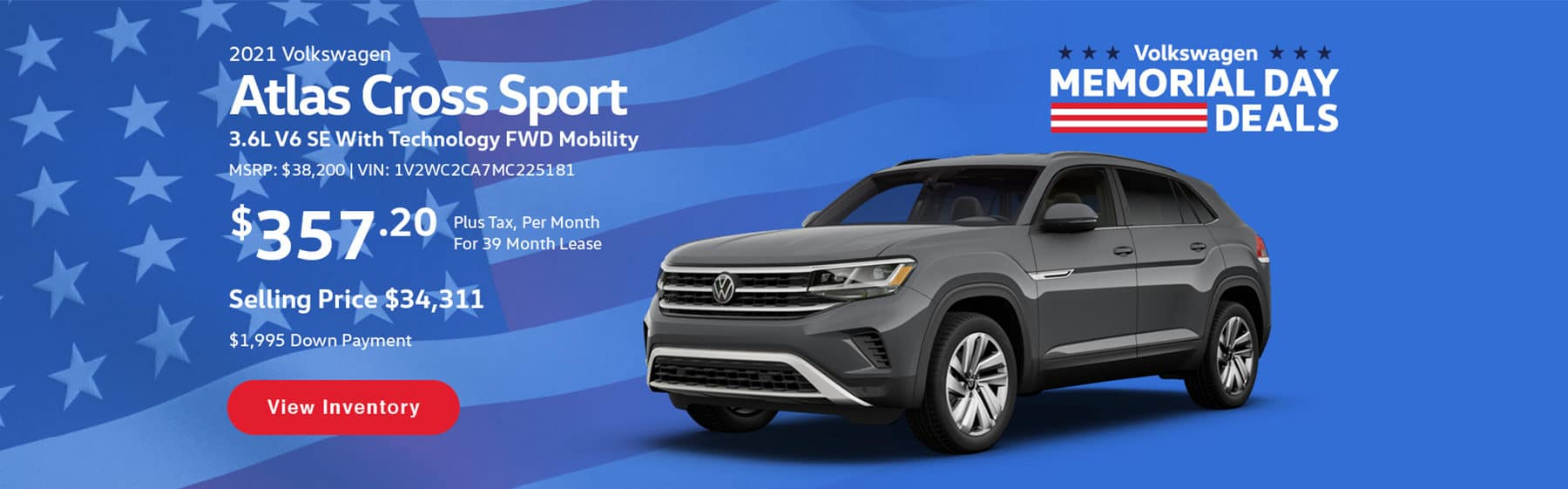 Lease the 2021 Volkswagen Atlas Cross Sport for $357.20 per month, plus tax, for 39 months. Selling price is $34,311.