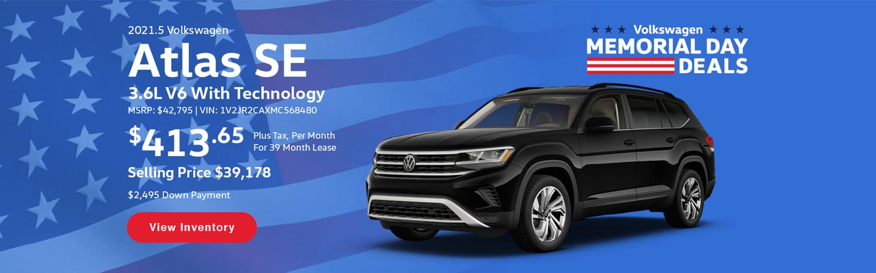 Lease the 2021 Volkswagen Atlas 3.6L V6 SE with Technology for $413.65 per month, plus tax, for 39 months. Selling price is $39,178.