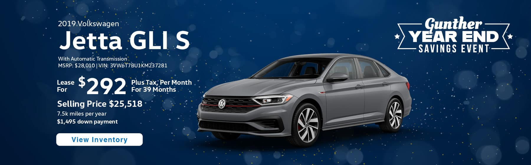 Lease the 2019 Jetta GLI S for $292 per month, plus tax for 39 months.