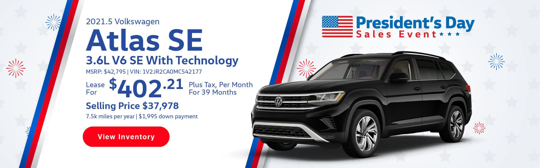 Lease the 2021.5 Atlas 3.6L V6 SE w/Technology for $402.21 per month, plus tax for 39 months. Selling price is $37,978. 7,500 miles per year. $1,995 down payment. $42,795 MSRP. Vin #: 1V2JR2CA0MC542177.