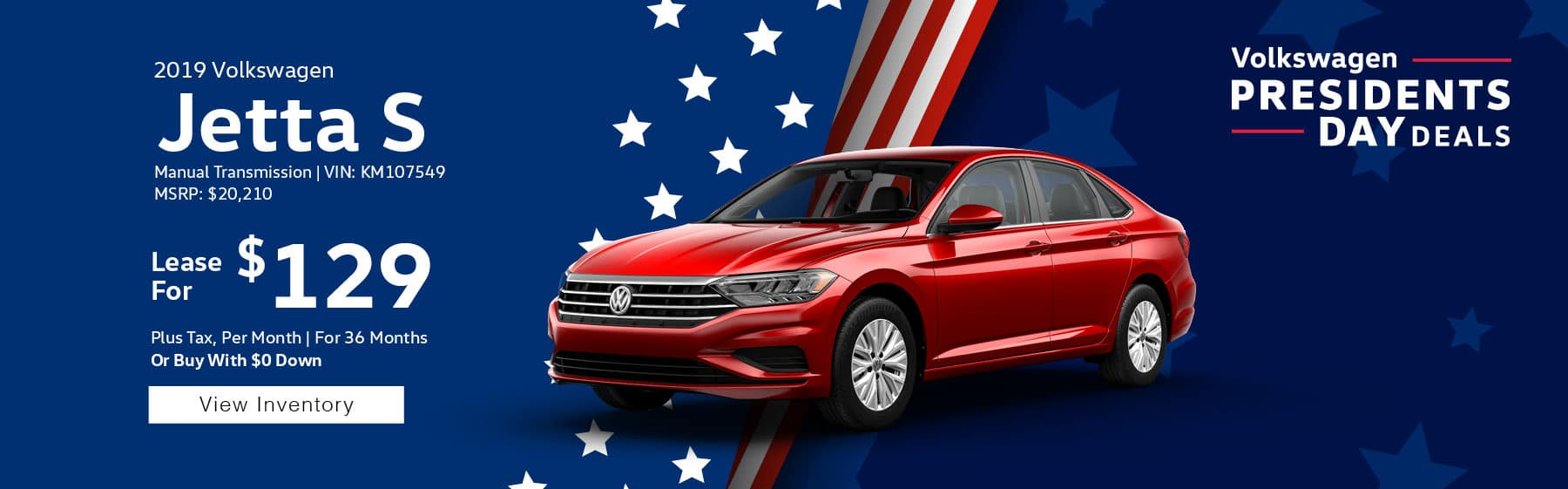 Lease the 2019 Volkswagen Jetta S for $129 plus tax for 36 months. $1,895 Down payment required.