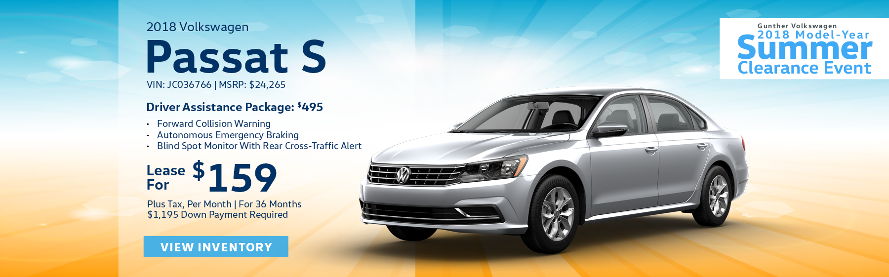 Lease the 2018 Volkswagen Passat S for $159 plus tax for 36 months. $1,995 Down payment required. $495 Driver assistance package includes forward collision warning, autonomous emergency braking, and blind spot monitor with rear cross-traffic alert.