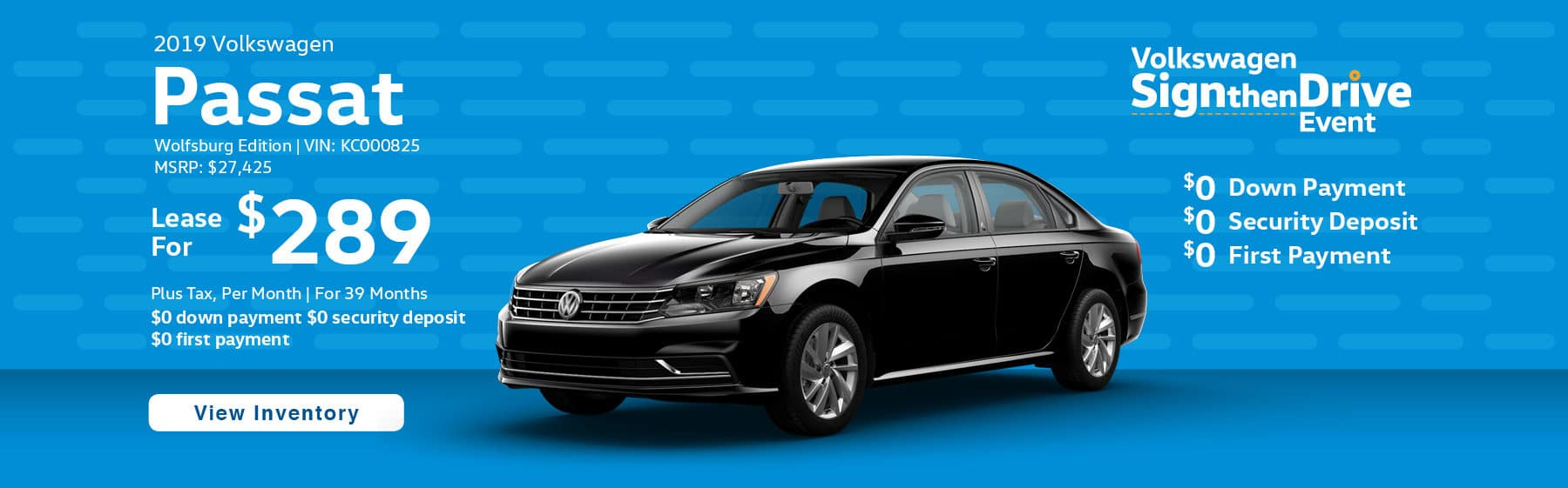Lease the 2019 Volkswagen Passat Wolfsburg Edition for $289 plus tax for 39 months. $0 Down payment required.