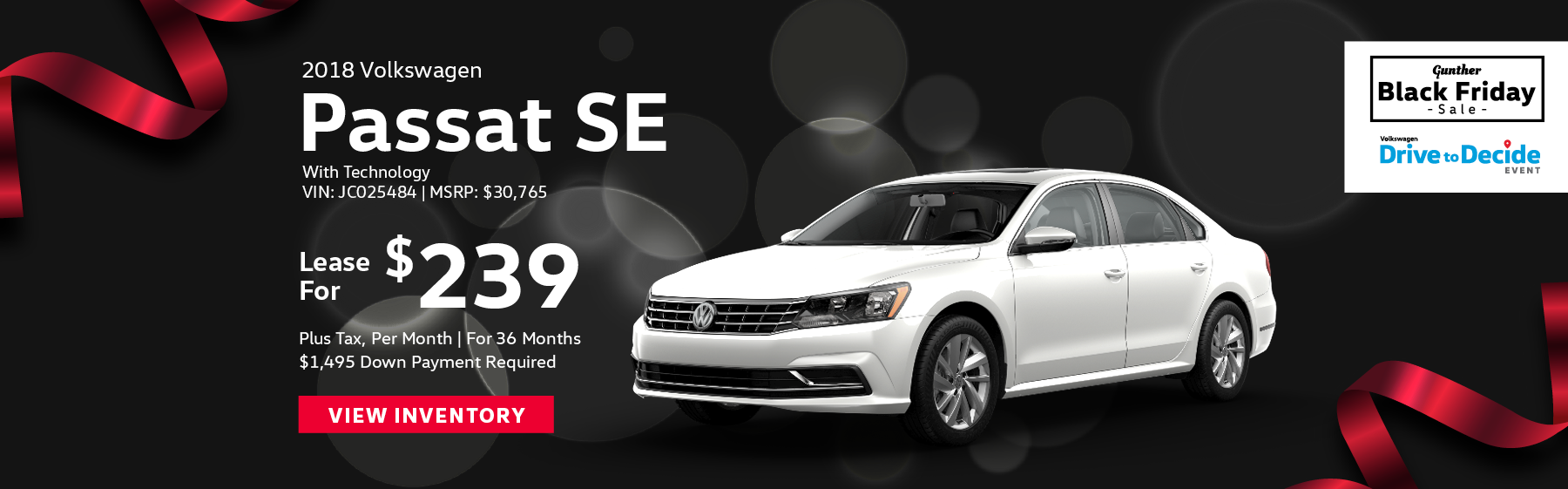 Lease the 2018 Volkswagen Passat SE for $239 plus tax for 36 months. $1,495 Down payment required.