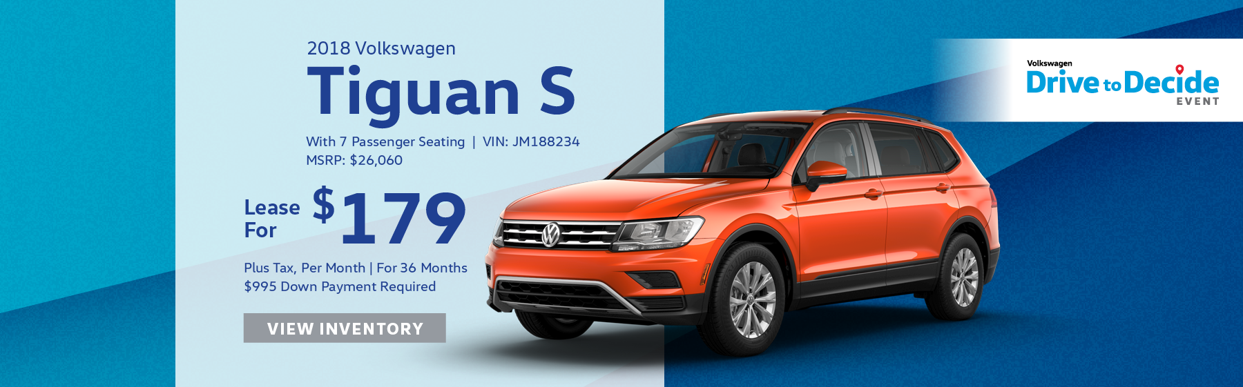 Lease the 2018 Volkswagen Tiguan S for $179 plus tax for 36 months. $995 Down payment required.