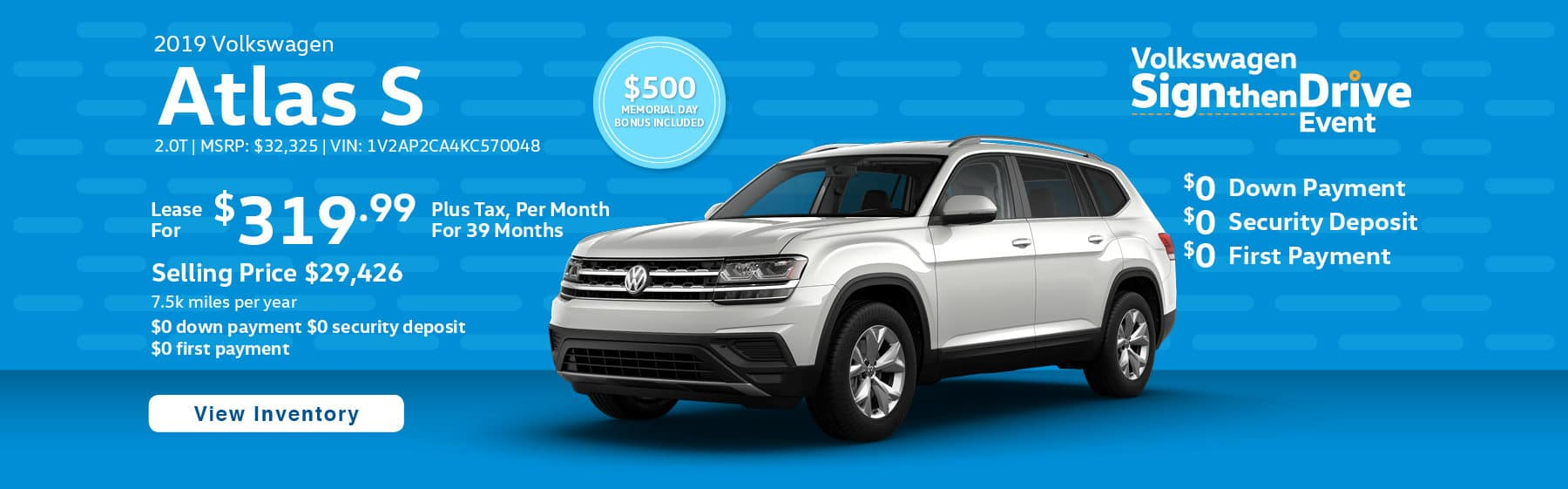 Lease the 2019 Atlas 2.0T S for $319.99 per month, plus tax for 39 months.