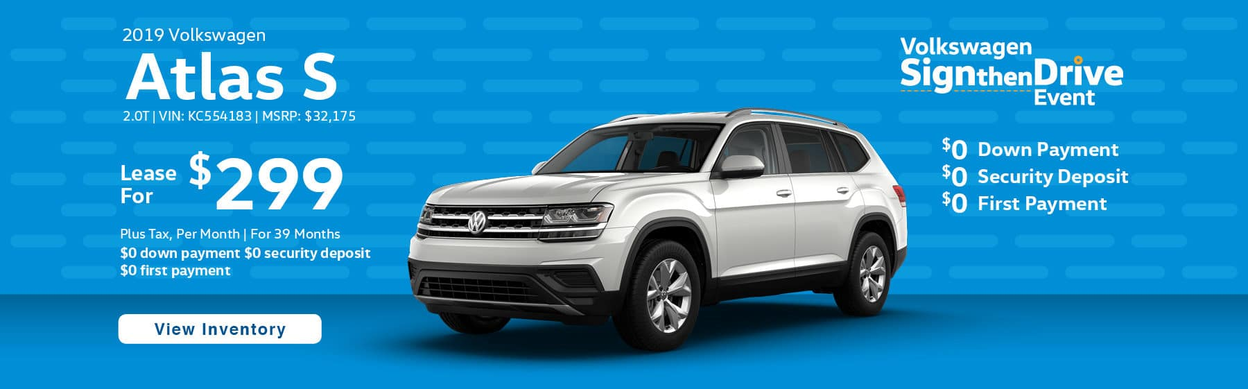 Lease the 2019 Volkswagen Atlas S for $299 plus tax for 39 months. $0 Down payment required.