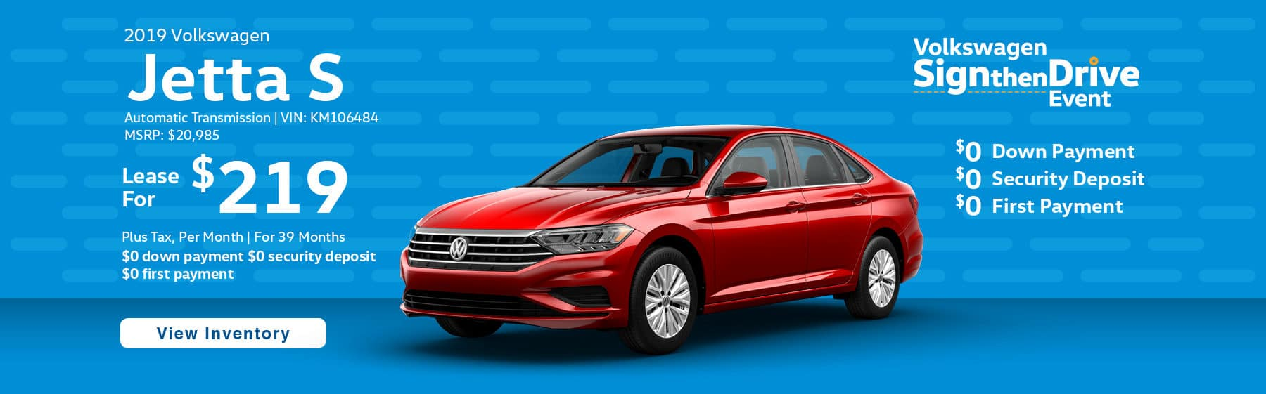 Lease the 2019 Volkswagen Jetta S for $219 plus tax for 39 months. $0 Down payment required.