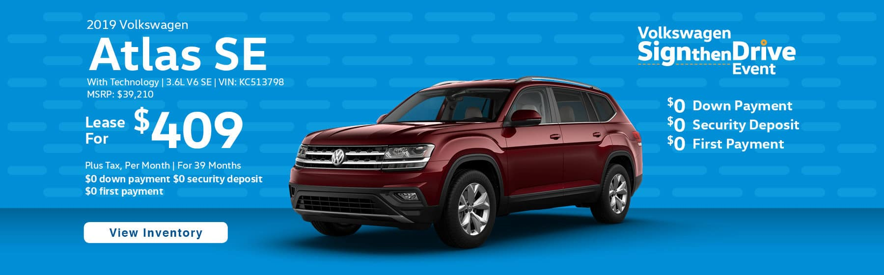Lease the 2019 Volkswagen Atlas SE V6 for only $409 per month, plus tax for 39 months. $0 down payment required.