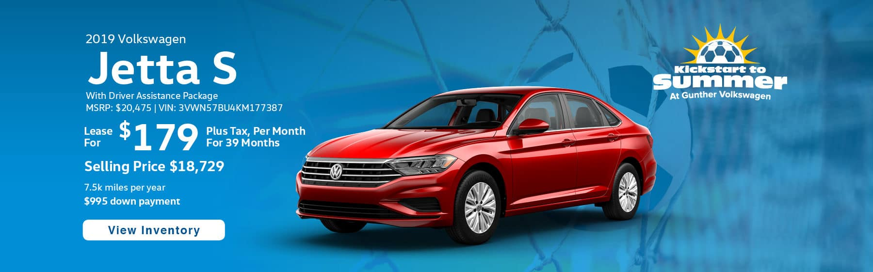 Lease the 2019 Jetta S with Driver Assistance Pkg for $179 per month, plus tax for 39 months.