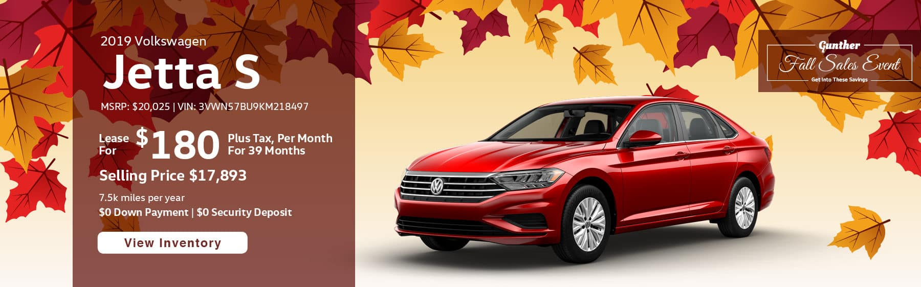 Lease the 2019 Jetta S for $180 per month, plus tax for 39 months.