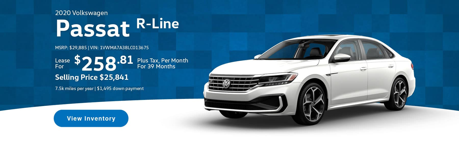 Lease the 2020 Passat R-Line for $258.81 per month, plus tax for 39 months.