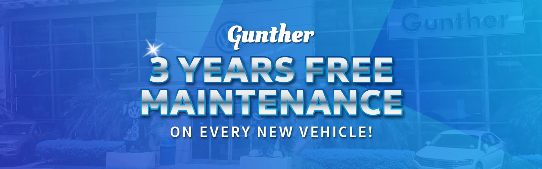 Gunther 3 years free maintenance on every new vehicle!