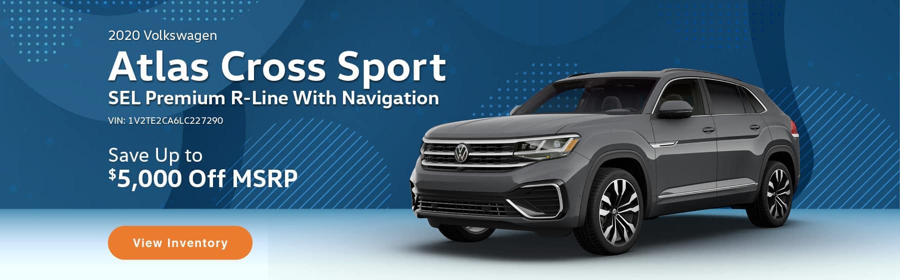 Save up to $5,000 off MSRP on the 2020 Atlas Cross Sport 3.6L V6 SEL Premium R-Line VIN#: 1V2TE2CA2LC225410.