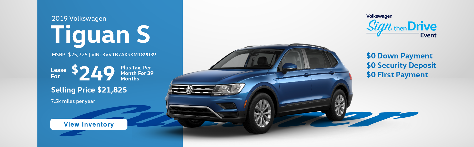 Lease the 2019 Tiguan S for $249 per month, plus tax for 39 months.