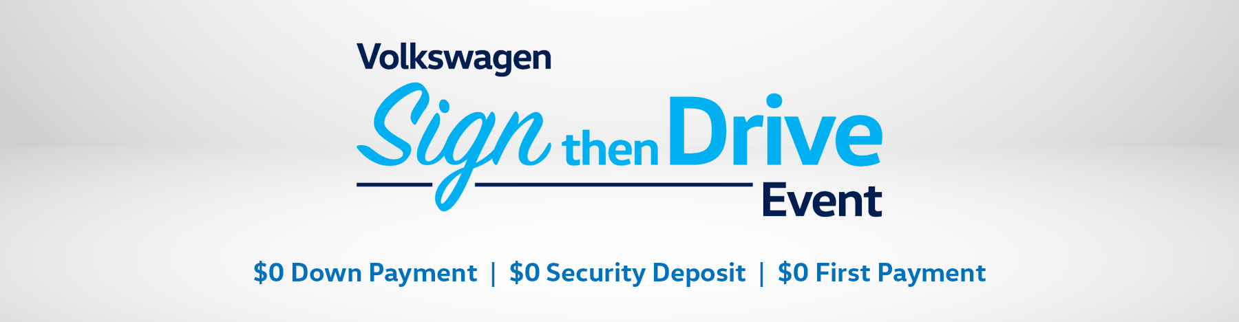 Volkswagen Sign then Drive Event. $0 Down Payment, $0 Security Deposit, $0 First Payment.