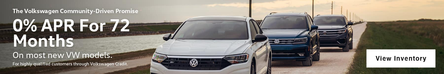 As Low As 0% APR for Up to 72 Months. 0% APR, no down payment required. Available on new, unused 2020 Tiguan, 2020 Jetta, 2020 Jetta GLI, 2020 Passat, 2020 Golf GTI, 2019 Golf SportWagen,  2019 Golf Alltrack, 2020 Golf ALL, 2019 Beetle, 2019 Golf R, 2020 Arteon, models financed by Volkswagen Credit through participating dealers only. Example: For 0% APR, monthly payment for every $1,000 you finance for 72 months is $13.89. Available on new, unused 2020 Atlas Cross Sport models financed by Volkswagen Credit through participating dealers only. Example: For 0% APR, monthly payment for every $1,000 you finance for 60 months is $16.67. Available on new, unused 2021 Atlas models financed by Volkswagen Credit through participating dealers only. Example: For 2.9% APR, monthly payment for every $1,000 you finance for 60 months is $17.92. Not all customers will qualify for credit approval or advertised APR. Offer ends September 30, 2020.