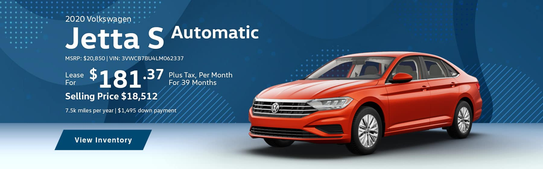 Lease the 2020 Jetta S Automatic for $181.37 per month, plus tax for 39 months.