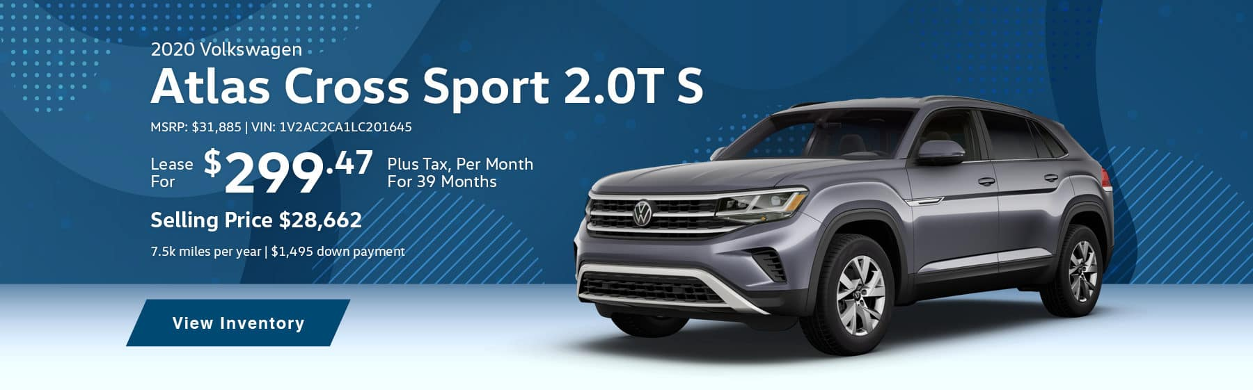 Lease the 2020 Jetta S Automatic for $181.37 per month, plus tax for 39 months. Lease the 2020 Tiguan S for $226.46 per month, plus tax for 39 months. Lease the 2020 Passat S for $200.78 per month, plus tax for 39 months. Lease the 2020 Atlas Cross Sport 2.0T S for $299.47 per month, plus tax for 39 months.