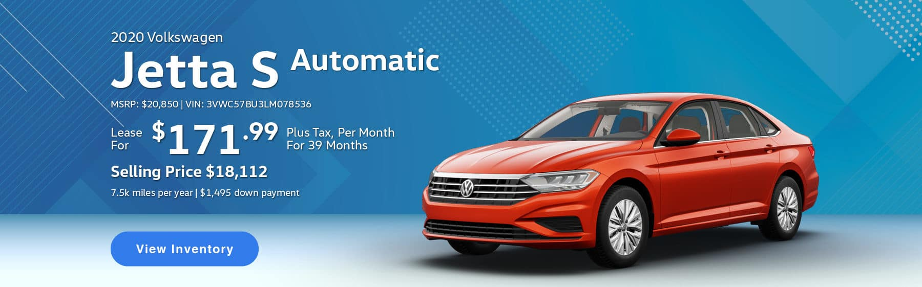Lease the 2020 Jetta S Automatic for $171.99 per month, plus tax for 39 months.
