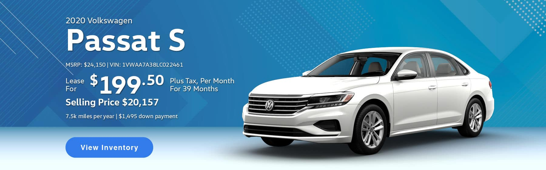 Lease the 2020 Passat S for $199.50 per month, plus tax for 39 months.