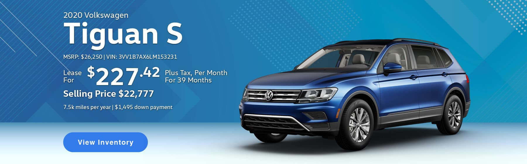 Lease the 2020 Tiguan S for $227.42 per month, plus tax for 39 months.