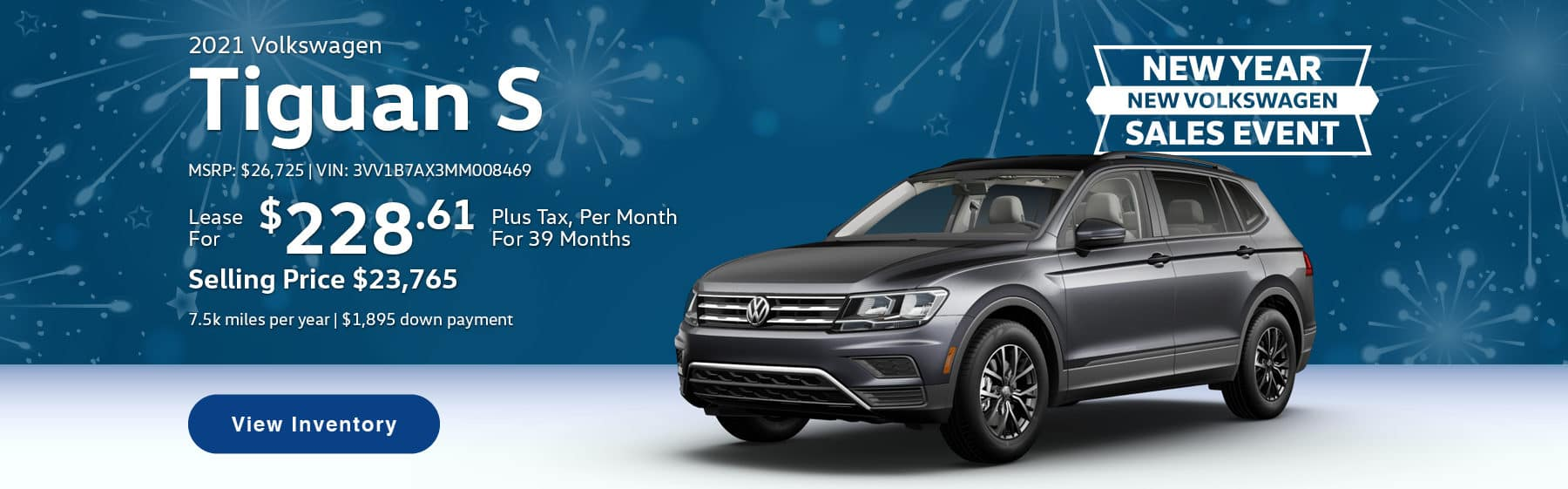 Lease the 2021 Tiguan S for $228.61 per month, plus tax for 39 months. Selling price is $23,765. 7,500 miles per year. $1,895 down payment. $26,725 MSRP. Vin #: 3VV1B7AX3MM008469.