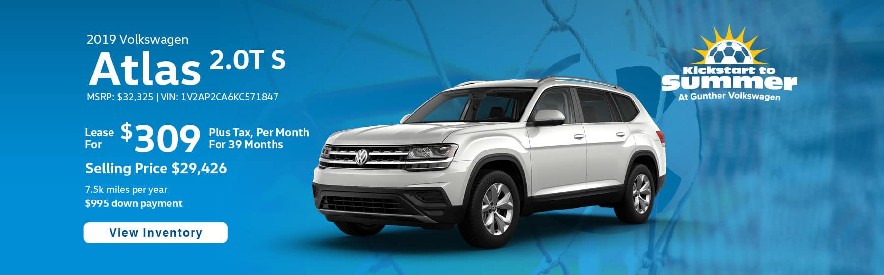 Lease the 2019 Atlas 2.0T S for $309 per month, plus tax for 39 months.